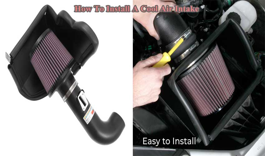 Install Cool Air Intake